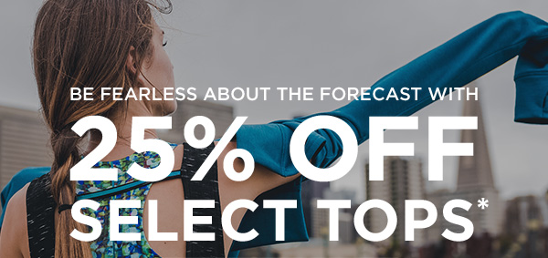 25% OFF SELECT TOPS*