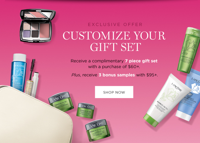 EXCLUSIVE OFFER CUSTOMIZE YOUR GIFT SET - SHOP NOW