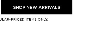 SHOP NEW ARRIVALS >