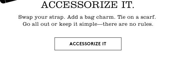 Accessorize It. | Accessorize It