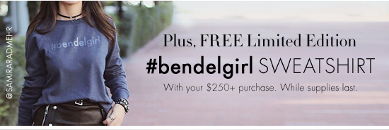 Plus, FREE Limited Edition #bendelgirl SWEATSHIRT
