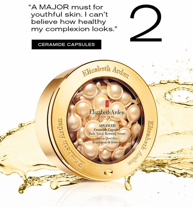"""A MAJOR must for youthful skin. I can't believe how healthy my complexion looks."" CERAMIDE CAPSULES"