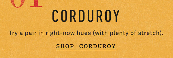 Shop cordory pants.