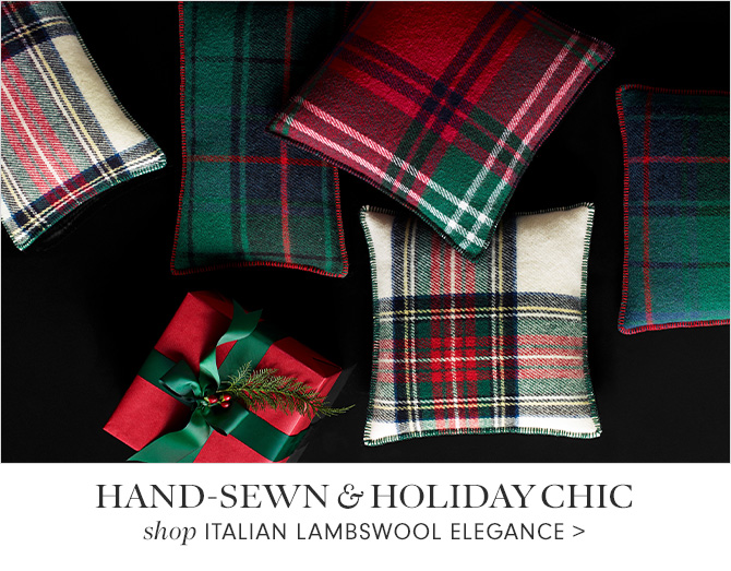 HAND-SEWN & HOLIDAY CHIC - shop ITALIAN LAMBSWOOL ELEGANCE