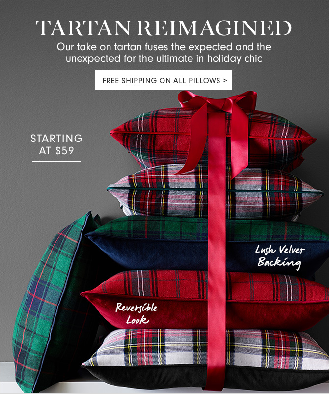 TARTAN REIMAGINED - Our take on tartan fuses the expected and the unexpected for the ultimate in holiday chic - FREE SHIPPING ON ALL PILLOWS - STARTING AT $59
