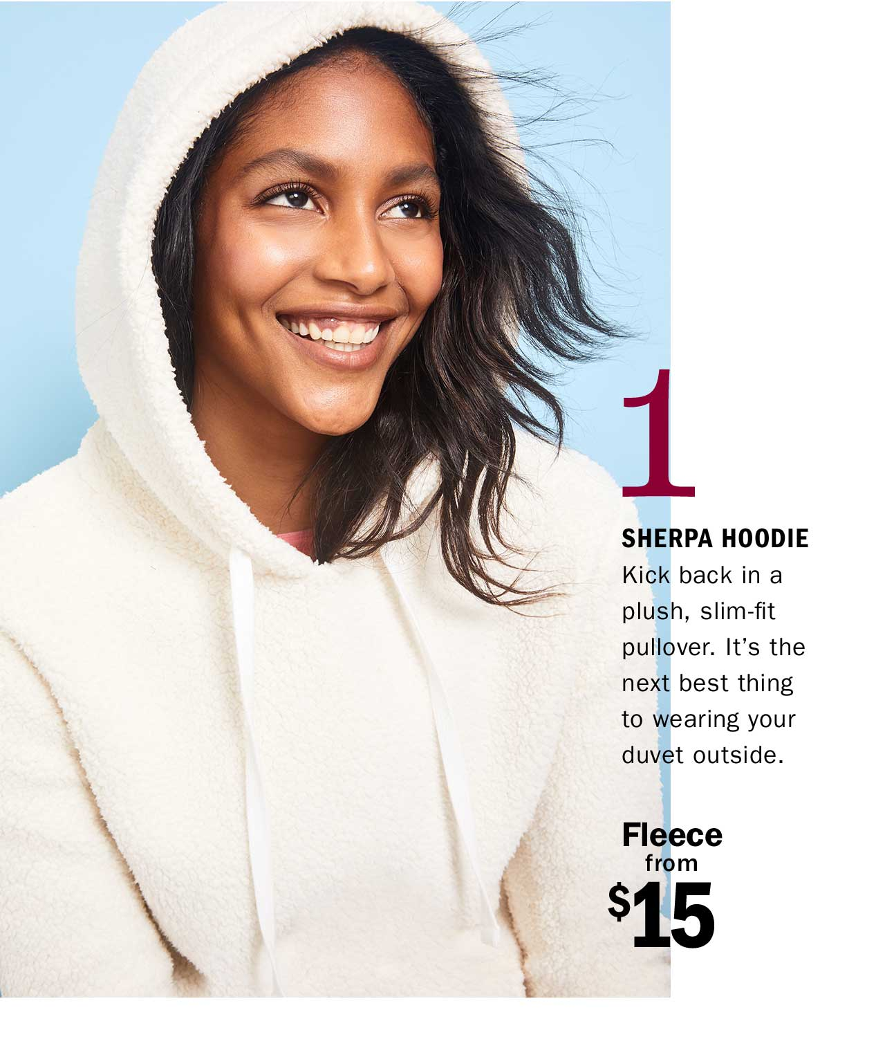 1 SHERPA HOODIE | Fleece from $15