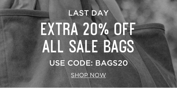 Last Day - Use Code: BAGS20