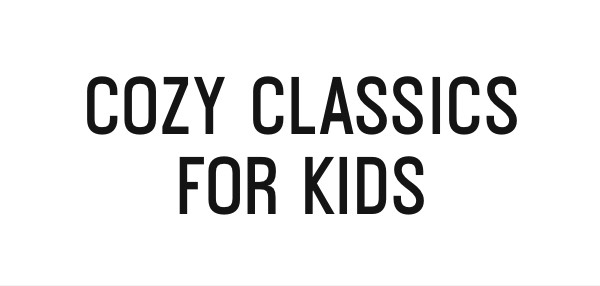 Cozy Classics For Kids