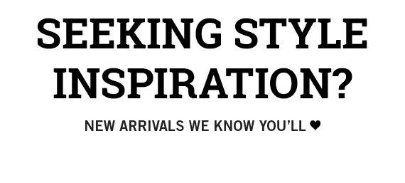 Seeking style inspiration?