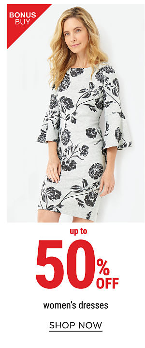 Bonus Buy - Up to 50% off women's dresses. Shop Now.
