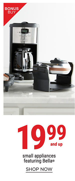 Bonus Buy - 19.99 and up small appliances, featuring Bella®. Shop Now.