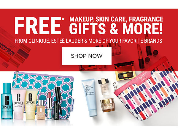 Free* makeup, skin care, fragrance gifts & more! From Clinique, Estēe Lauder & more of your favorite brands. Shop Now.
