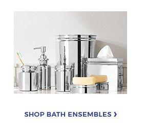SHOP BATH ENSEMBLES