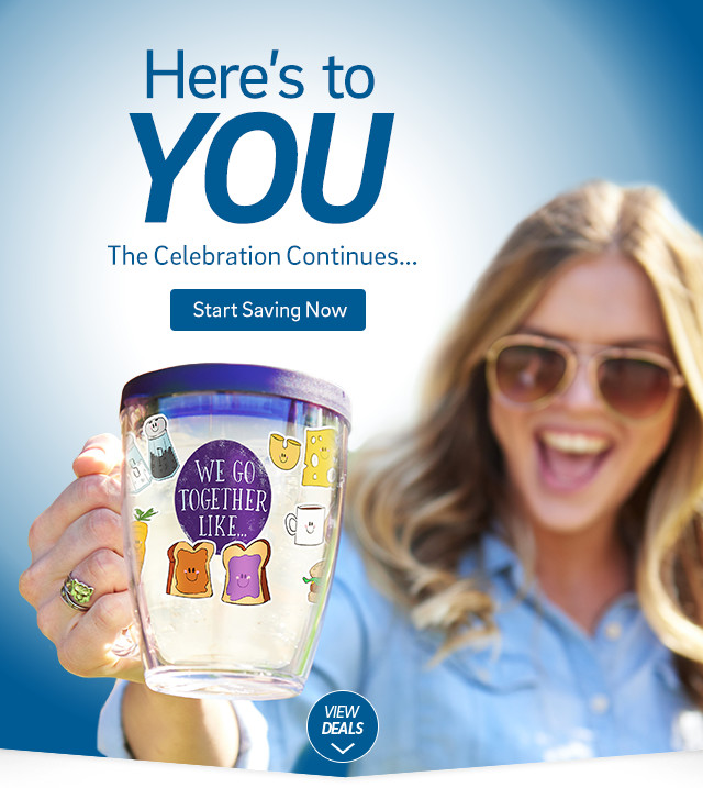 Here's to You - The Celebration Continues...  Start Saving Now