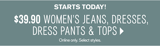 Shop women's jeans, dresses, dress pants & tops.