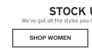 STOCK UP NOW | SHOP WOMEN