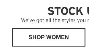 STOCK UP NOW | SHOP WOMEN