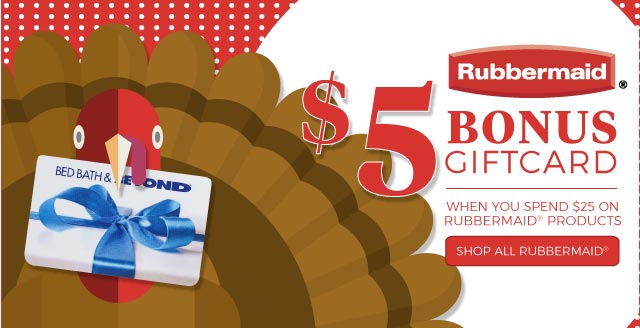 Rubbermaid(R) $5 Bonus Giftcard when you spend $25 on Rubbermaid(R) products | Shop All Rubbermaid(R)