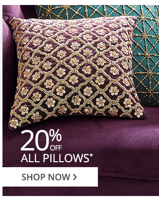 20% off pillows. Shop now.