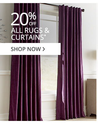 20% off all rugs & curtains. Shop now.