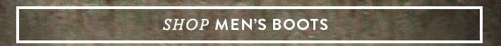 Shop Men's Boots »
