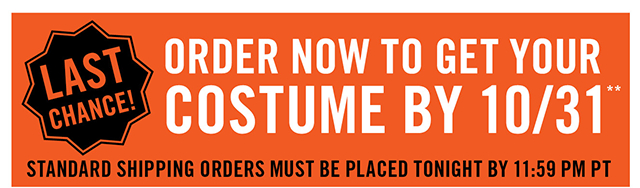 Order Tonight By 11:59 PM PT to Get Your Costume By 10/31