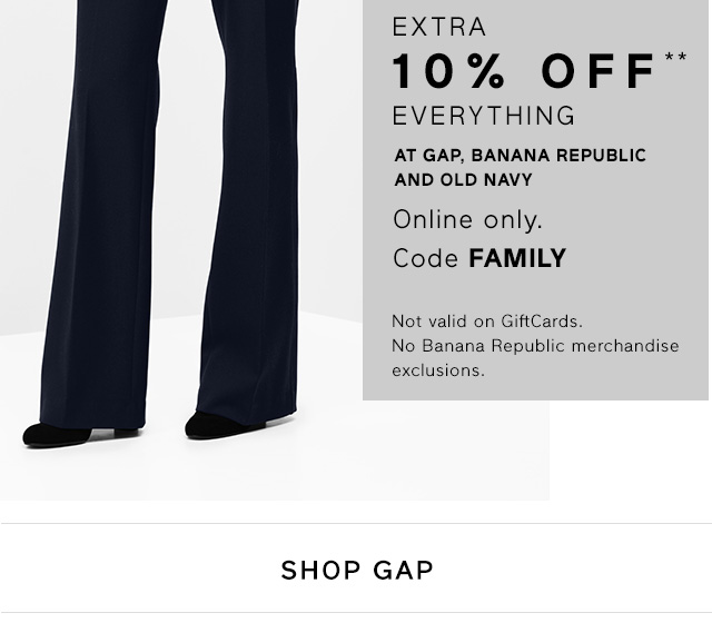 EXTRA 10% OFF** EVERYTHING | SHOP GAP