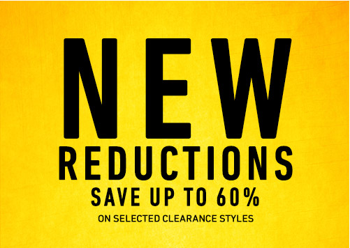 New Reductions - Save Up To 60% on Selected Clearance Styles >