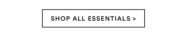 Essentials | Shop Now