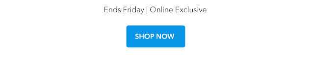 Mystery Offer Ends Friday - Online Exclusive | Shop Now