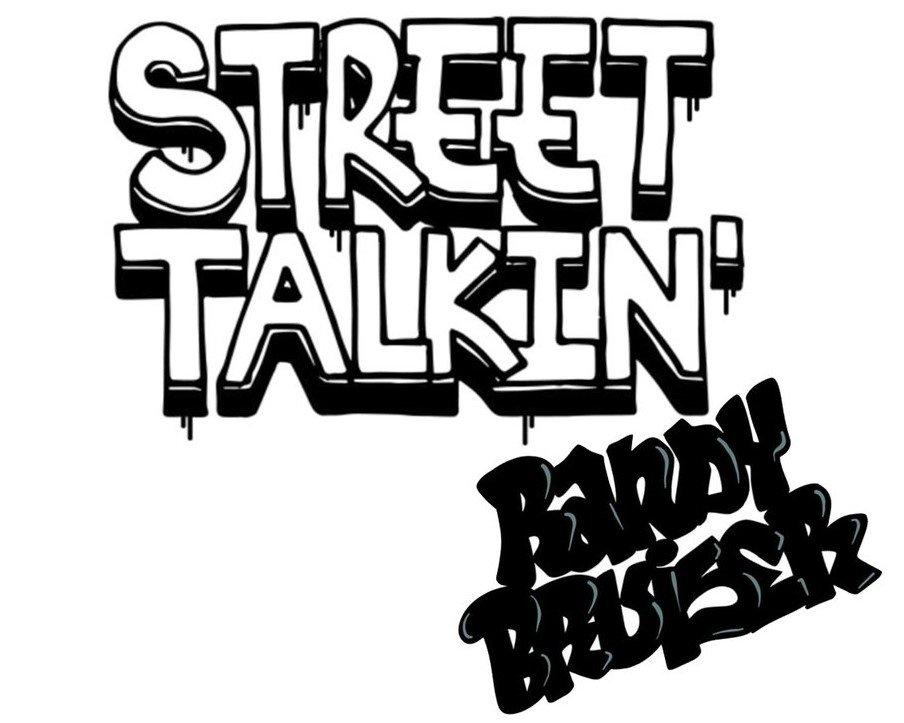 Street Talkin' Randy Bruiser
