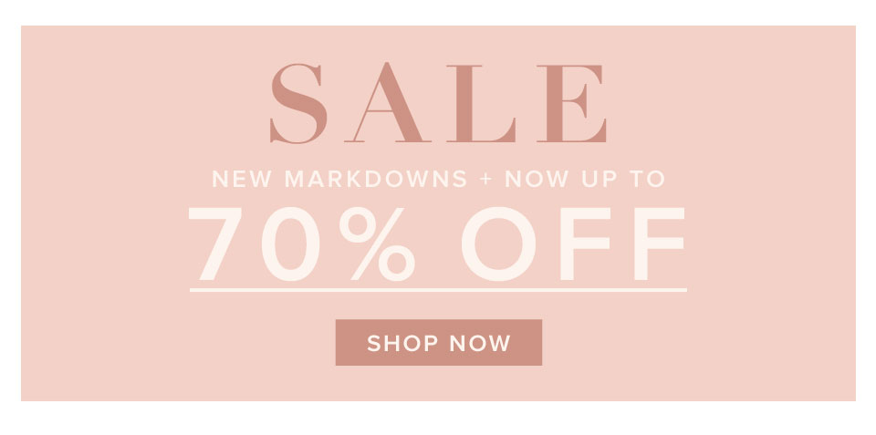 Sale - New markdowns now up to 70% off. Shop now.
