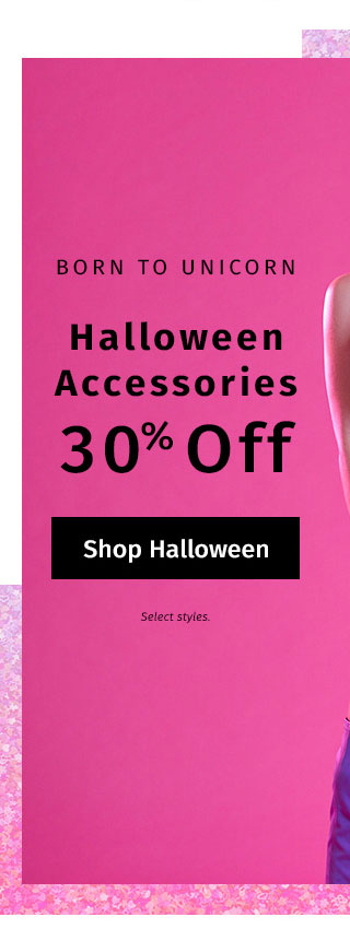 Halloween Accessories 30% off. Select styles. SHOP HALLOWEEN