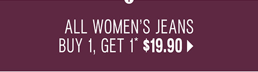 Shop all womens jeans BOGO $9.90