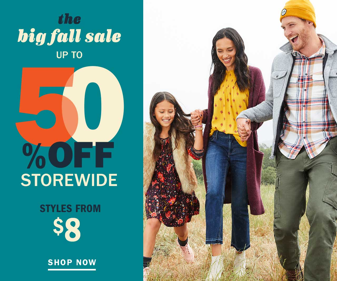 the big fall sale | UP TO 50% OFF STOREWIDE | STYLES FROM $8 | SHOP NOW