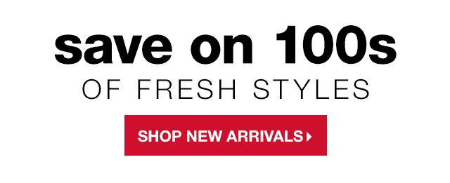 Save on Hundreds of Fresh Styles - Shop New Arrivals