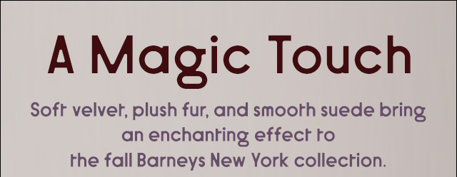 Shop the fall Barneys New York collection.