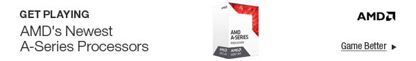 AMD - Get Playing. AMD's Newest A-Series Processors