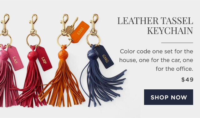 LEATHER TASSEL KEYCHAIN - Color code one set for the house, one for the car, one for the office. - $49 - SHOP NOW