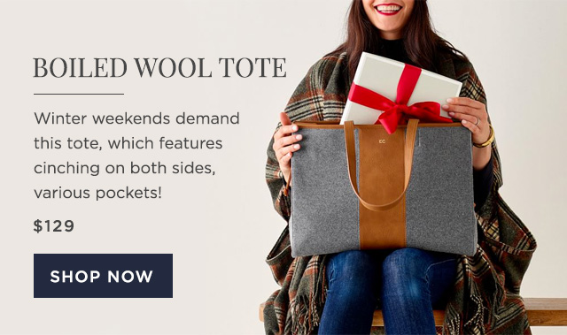 BOILED WOOL TOTE - Winter weekends demand this tote, which features cinching on both sides, various pockets! - $129 - SHOP NOW