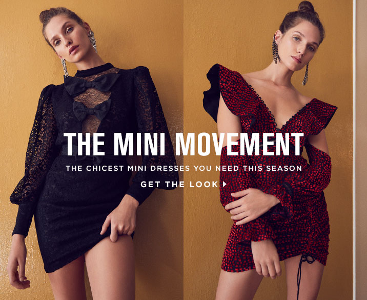 THE MINI MOVEMENT. THE CHICEST MINI DRESSES YOU NEED THIS SEASON. GET THE LOOK