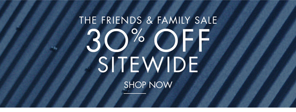 Shop the Friends & Family Sale!