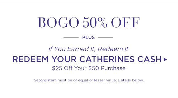Redeem your Catherines Cash now!