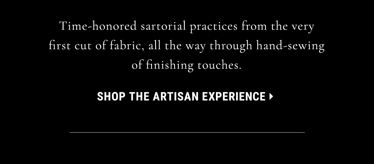 Shop the Artisan Experience.