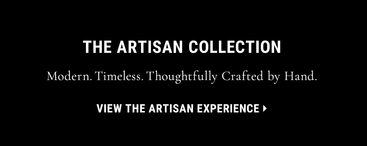 View the Artisan Experience