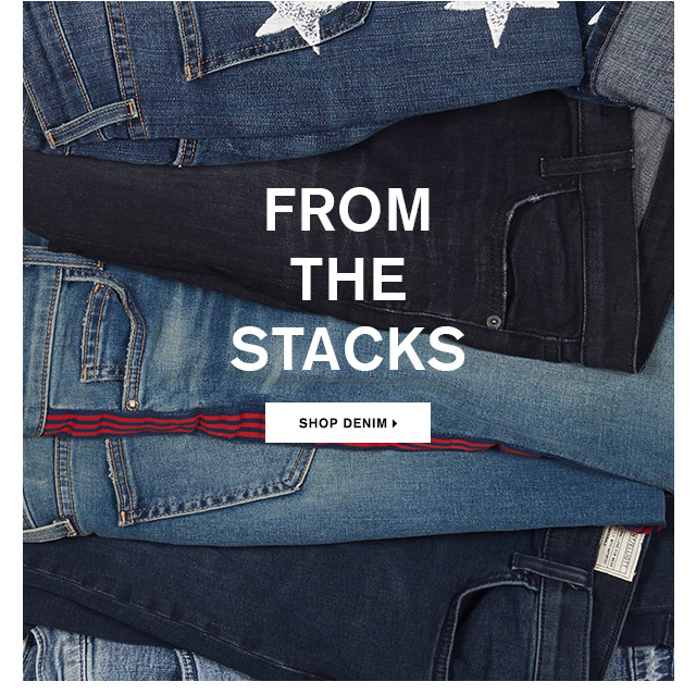 From The Stacks SHOP DENIM>