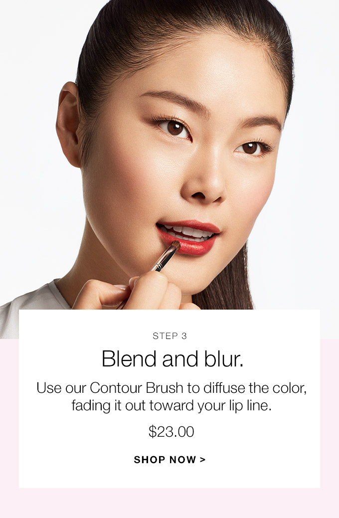 ESTEP 3 Blend and blur. Use our Contour Brush to diffuse the color, fading it out toward your lip line. $23.00 SHOP NOW