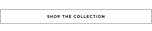 Shop the Luxe Collection