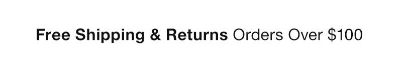 Free Returns & Returns Orders Over $100