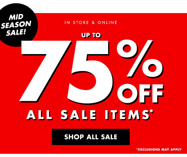 Up to 75% off all sale items*